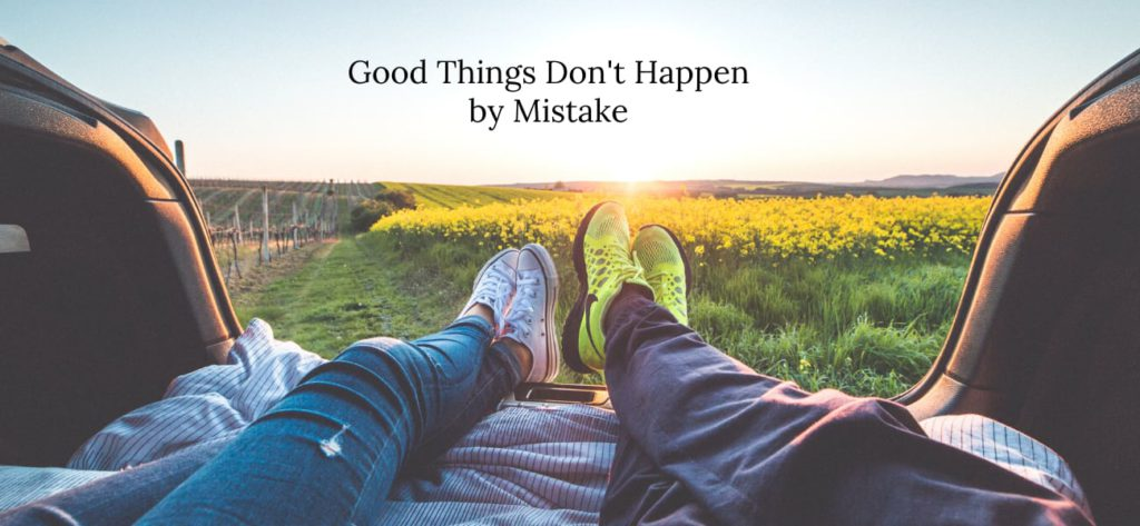 Good-Things-Don't-Happen-by-Mistakes